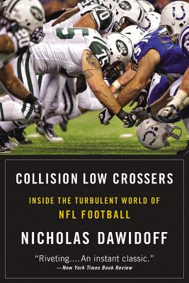 Collision Low Crossers: Inside the Turbulent World of NFL Football Cover Image