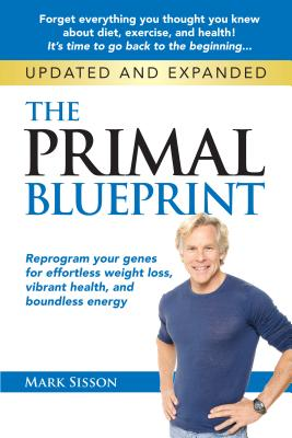 The Primal Blueprint: Reprogram Your Genes for Effortless Weight Loss, Vibrant Health, and Boundless Energy Cover Image