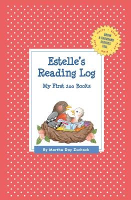 Estelle's Reading Log: My First 200 Books (Gatst) (Grow a Thousand Stories Tall) Cover Image