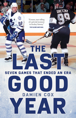 The Last Good Year: Seven Games That Ended an Era Cover Image