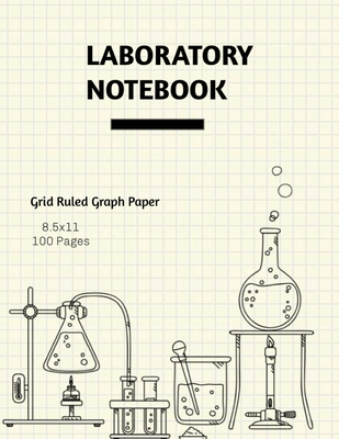 Laboratory Notebook: Lab Journal, Science & Chemistry, Research & Experiments, College Or High School Student, Grid Ruled Graph, Notes, Gif Cover Image