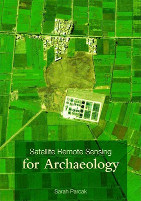 Satellite Remote Sensing for Archaeology Cover Image