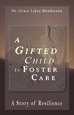 A Gifted Child in Foster Care: A Story of Resilience Cover Image