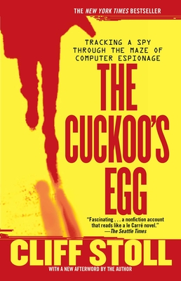 The Cuckoo's Egg: Tracking a Spy Through the Maze of Computer Espionage Cover Image