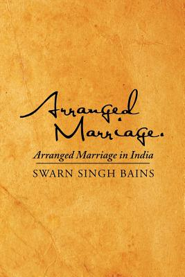 Arranged Marriage: Arranged Marriage in India Cover Image