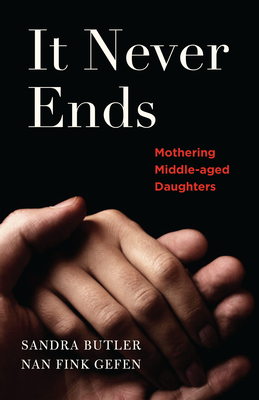 It Never Ends: Mothering Middle-Aged Daughters Cover Image