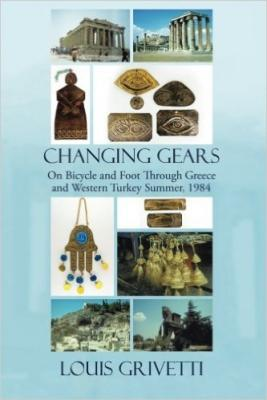 Changing Gears: On Bicycle and Foot Through Greece and Western Turkey Summer, 1984 Cover Image