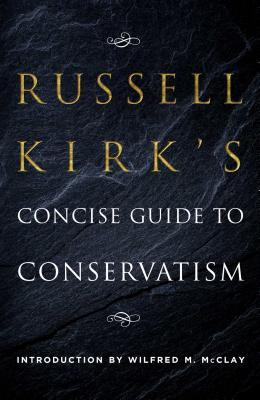 Cover for Russell Kirk's Concise Guide to Conservatism