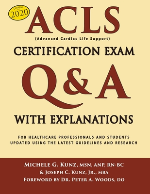 ACLS Certification Exam Q&A With Explanations: For Healthcare Professionals and Students Cover Image