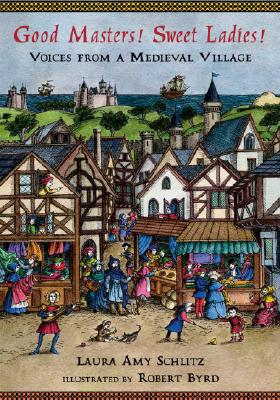 Good Masters! Sweet Ladies!: Voices from a Medieval Village Cover Image