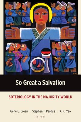 So Great a Salvation: Soteriology in the Majority World (Majority World Theology) Cover Image