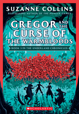 Gregor and the Curse of the Warmbloods (Underland Chronicles #3: New Edition) (The Underland Chronicles #3) Cover Image