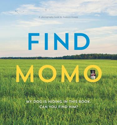 Find Momo: A Photography Book by Andrew Knapp