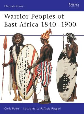 Warrior Peoples of East Africa 1840-1900 Cover