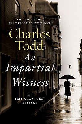 An Impartial Witness: A Bess Crawford Mystery Cover Image