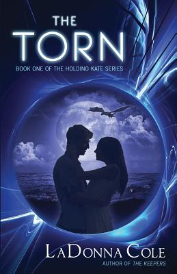 Cover for The Torn (Holding Kate #1)