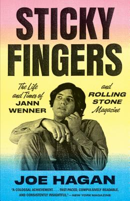 Sticky Fingers: The Life and Times of Jann Wenner and Rolling Stone Magazine Cover Image