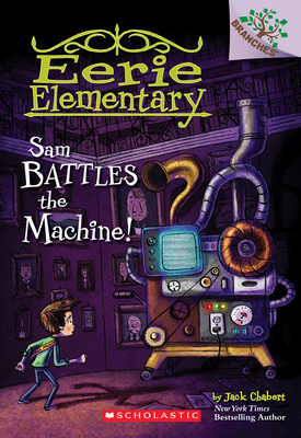 Sam Battles the Machine!: A Branches Book (Eerie Elementary #6) Cover Image
