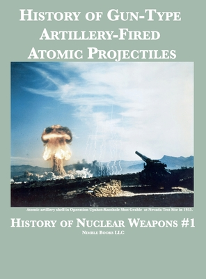 History of Gun-Type Artillery-Fired Atomic Projectiles Cover Image