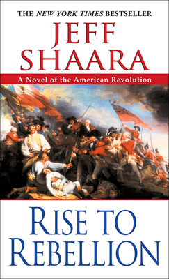 Rise to Rebellion: A Novel of the American Revolution Cover Image