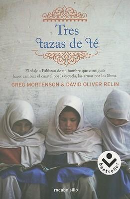 Tres tazas de te: La lucha de un hombre por promover la paz, escuela a escuela = Three Cups of Tea Cover Image