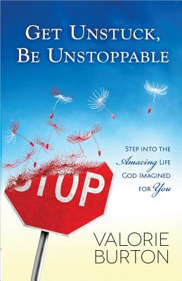 Get Unstuck, Be Unstoppable Cover Image