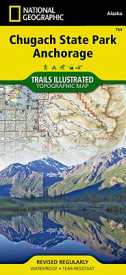 Chugach State Park, Anchorage (National Geographic Trails Illustrated Map #764) Cover Image