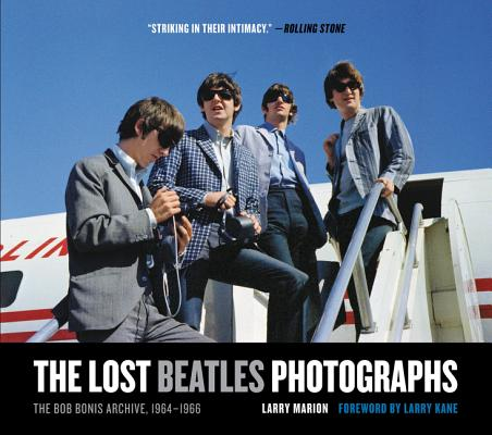 The Lost Beatles Photographs: The Bob Bonis Archive, 1964-1966 Cover Image