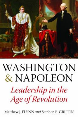 Washington & Napoleon: Leadership in the Age of Revolution Cover Image