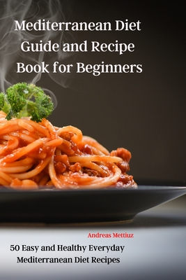 Mediterranean Diet Guide and Recipe Book for Beginners Cover Image