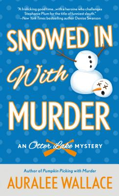 Snowed In with Murder: An Otter Lake Mystery Cover Image