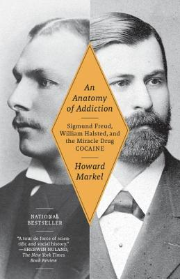 An Anatomy of Addiction: Sigmund Freud, William Halsted, and the Miracle Drug, Cocaine Cover Image