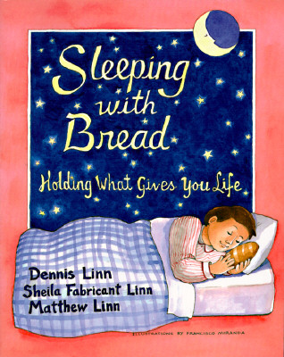 Sleeping with Bread: Holding What Gives You Life Cover Image