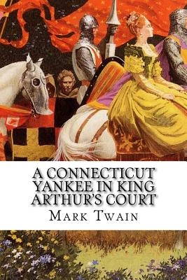 essays on a connecticut yankee in king arthurs court Chapter summary for mark twain's a connecticut yankee in king arthur's court, chapters 3 4 summary find a summary of this and each chapter of a connecticut yankee in king arthur's court find study resources.