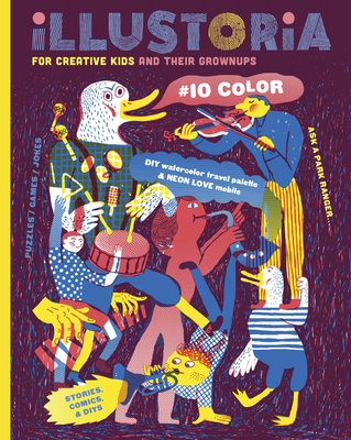 Illustoria: For Creative Kids and Their Grownups: Issue #10: Color Cover Image