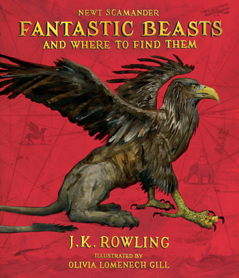 Fantastic Beasts and Where to Find Them Illustrated Edition by JK Rowling