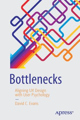 Bottlenecks: Aligning UX Design with User Psychology Cover Image