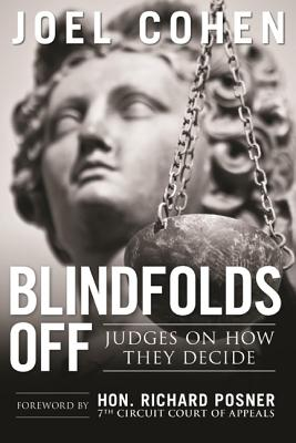 Blindfolds Off: Judges on How They Decide Cover Image