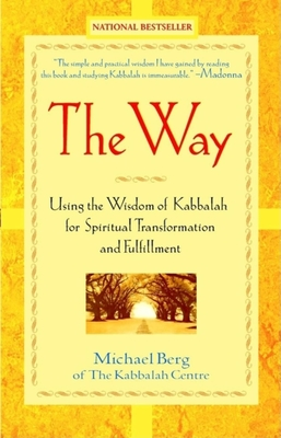 The Way: Using the Wisdom of Kabbalah for Spiritual Transformation and Fulfillment Cover Image