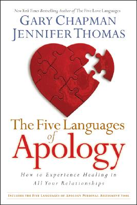 The Five Languages of Apology: How to Experience Healing in all Your Relationships Cover Image