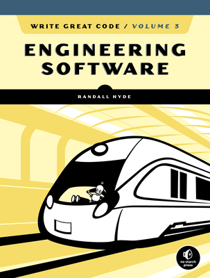 Write Great Code, Volume 3: Engineering Software Cover Image