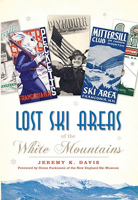 Lost Ski Areas of the White Mountains Cover