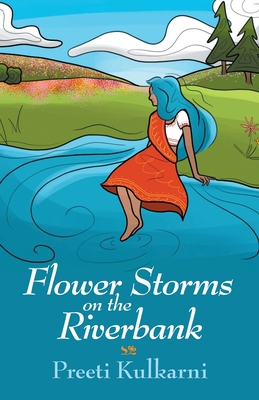 Flower Storms on the Riverbank Cover Image