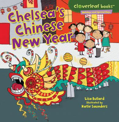 Chelsea's Chinese New Year (Cloverleaf Books (TM) -- Holidays and Special Days) Cover Image