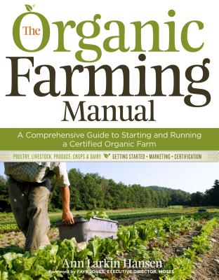 The Organic Farming Manual: A Comprehensive Guide to Starting and Running a Certified Organic Farm Cover Image