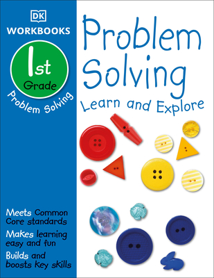DK Workbooks: Problem Solving, First Grade: Learn and Explore Cover Image