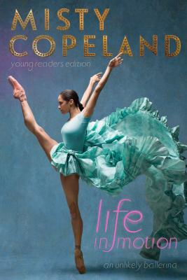 Life in Motion: An Unlikely Ballerina Young Readers Edition Cover Image