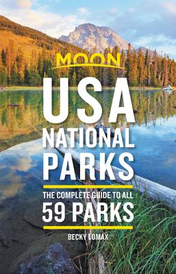 Moon USA National Parks: The Complete Guide to All 59 Parks (Travel Guide) Cover Image