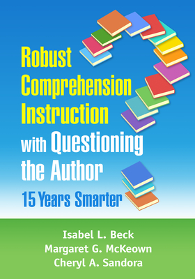 Robust Comprehension Instruction with Questioning the Author: 15 Years Smarter Cover Image