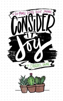 Consider It Joy: A Six-Month Guided Bullet Journal Cover Image